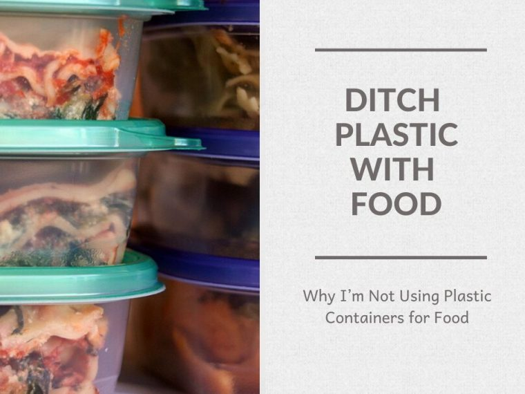 Ditch Plastic Food Containers