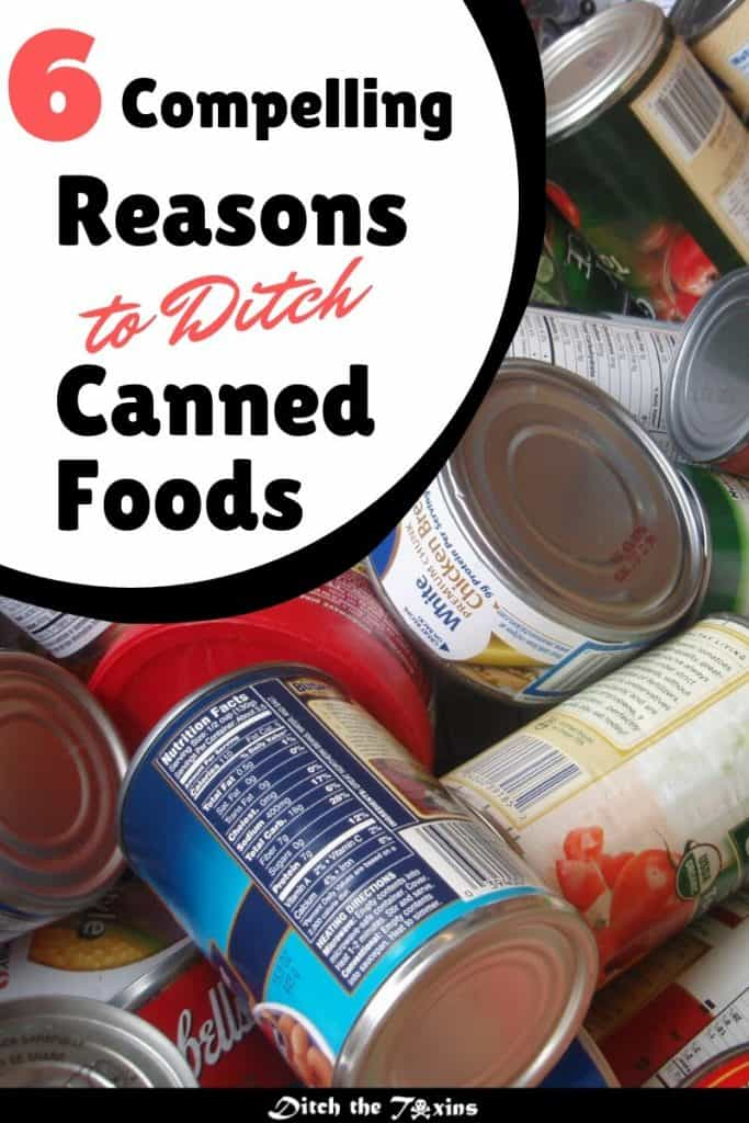 6 Compelling Reasons to Ditch Canned Foods - BPA in canned foods